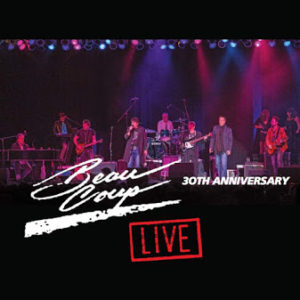 Beau Coup Live 30th Anniversary
